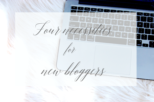 Necessities for new bloggers