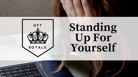 Standing Up For Yourself- Royals Lesson!