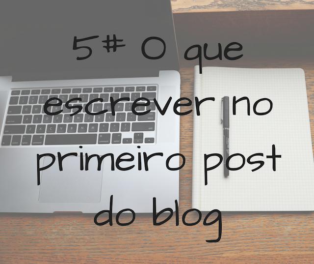 primeiro, pos, blog, blogger, blogueiro, blogueira, escrever