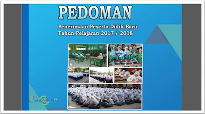 Juknis PPDB tahun pelajaran 2017/2018 untuk SD, SMP dan SMA