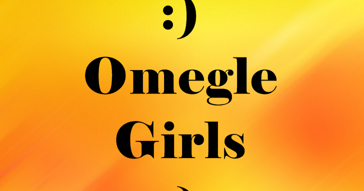 Chicas Omegle | Chatroulette Spain