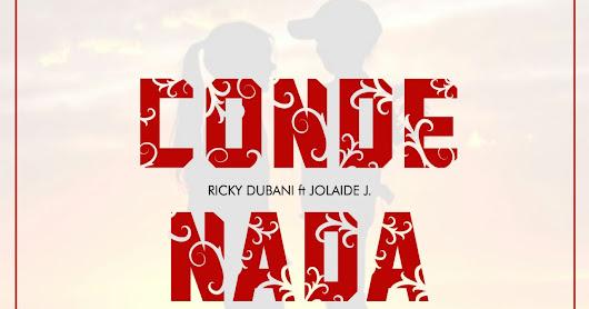 Rickie Dubani Feat. Jolaide J. - Condenada (Remix) [Prod. Just Recognize] - MUSICATEUSABOR