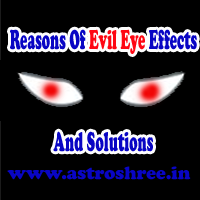 Reasons of evil eye effects and remedies, how one affected with evil eye effects, how to save ourselves, how to save our business, how to save our family from evil eye effects.