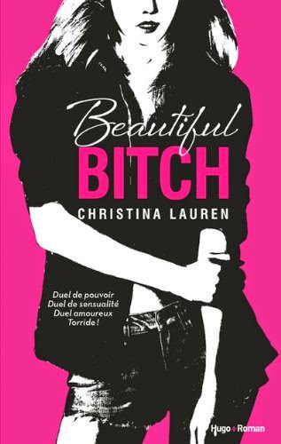 http://lachroniquedespassions.blogspot.fr/2014/01/beautiful-bitch-christina-lauren.html