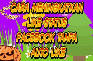 Cara meningkatkan like status Facebook tanpa auto like