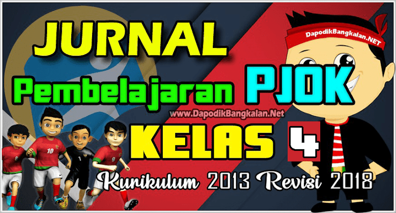 JURNAL K13 PJOK Kelas 4 Semester 2 Revisi 2017
