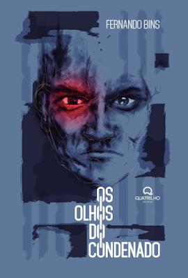 Os olhos do condenado, de Fernando Bins: o avesso da sociedade