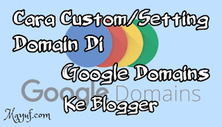 Cara Custom/Setting Domain Di Google Domains Ke Blogger Blogspot