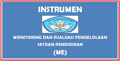 Instrumen Monitoring dan Evaluasi Pengelolaan Satuan Pendidikan (ME)