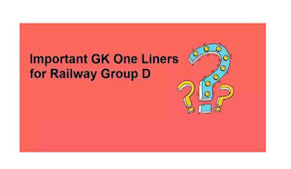 Important One Liner GK for Railway Group D 2018