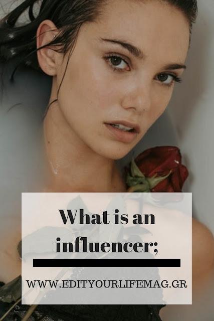 Influencer Τι είναι ; Μήπως είσαι κι εσύ;