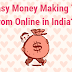 10 Best Quick and Easy Money Making Tips from Online in India?