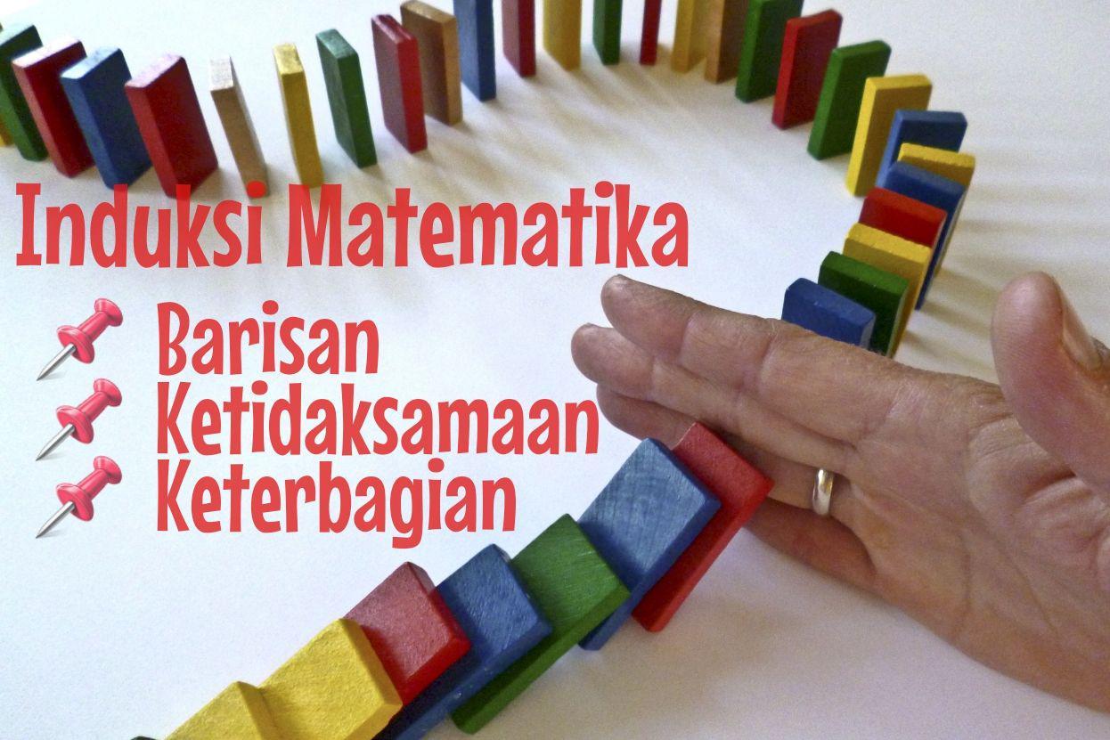 Belajar Induksi Matematika dari Buku Kurikulum  Cara Mudah Memahami Induksi Matematika Pada Barisan, Ketidaksamaan dan Keterbagiaan