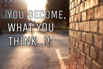 You-Become-What-You-Think, You-Become-What-You-Believe, What-You-Think-You-Become, Inspirational, Want-To-Change-Your-Life