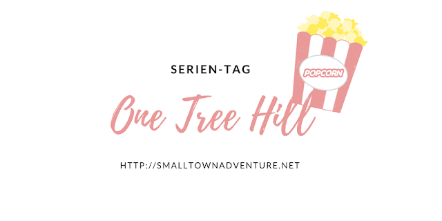Serien TAG One Tree Hill, One Tree Hill, OTH, Serienjunkie, Filmblogger, Serienempfehlung, Fangirling, Brooke Davis