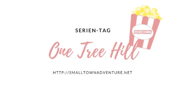 Serien TAG One Tree Hill, One Tree Hill, OTH, Serienjunkie, Filmblogger, Serienempfehlung, Fangirling, Brooke Davis