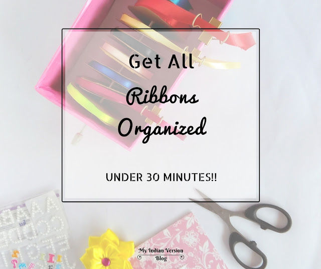 get-all-your-ribbons-organized-under-30-minutes-myindianversion-blog