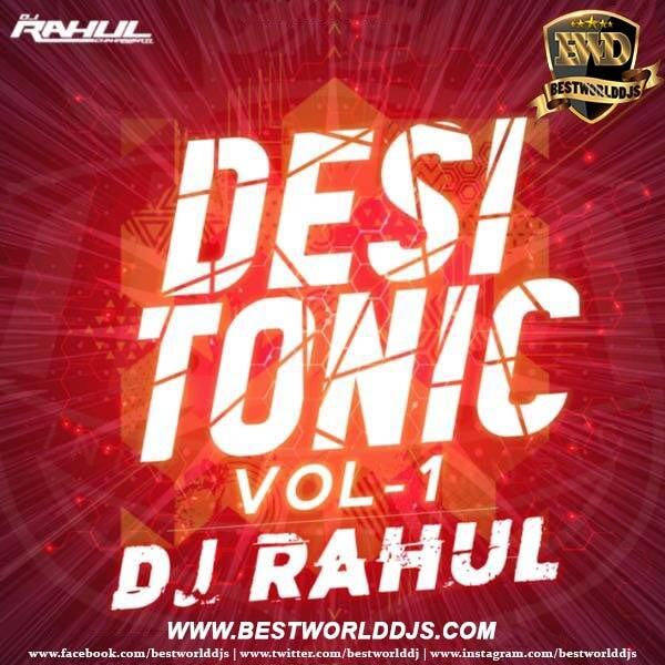 Desi Tonic Vol-1 Dj Rahul