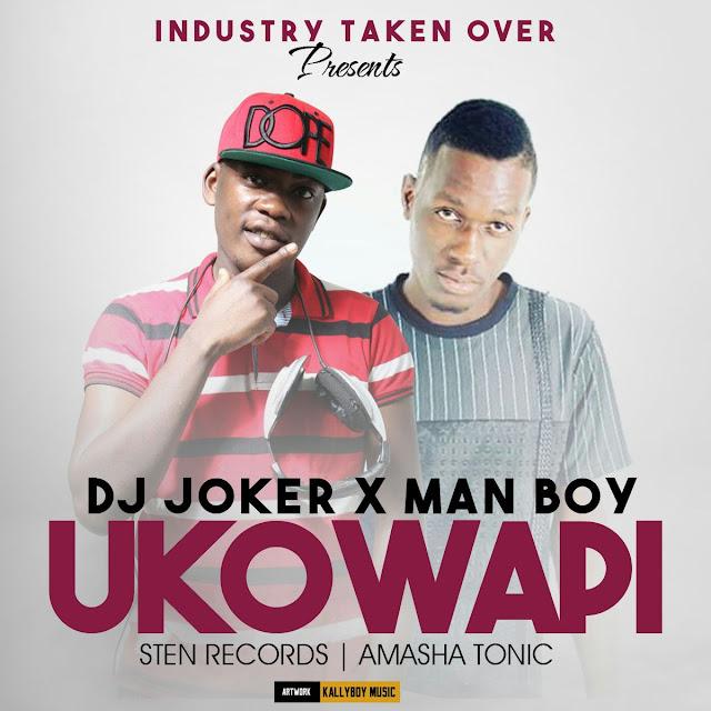 AUDIO | DJ JOKER x MAN BOY - UKO WAPI | Download