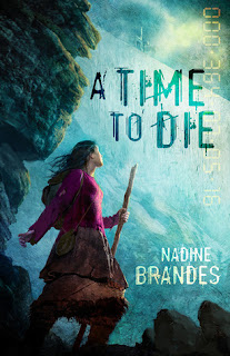 "Book cover of ""A Time to Die"" by Nadine Brandes"