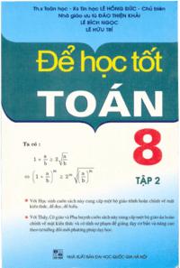 Để học tốt toán lớp 8 Tập 2 - Lê Hồng Đức