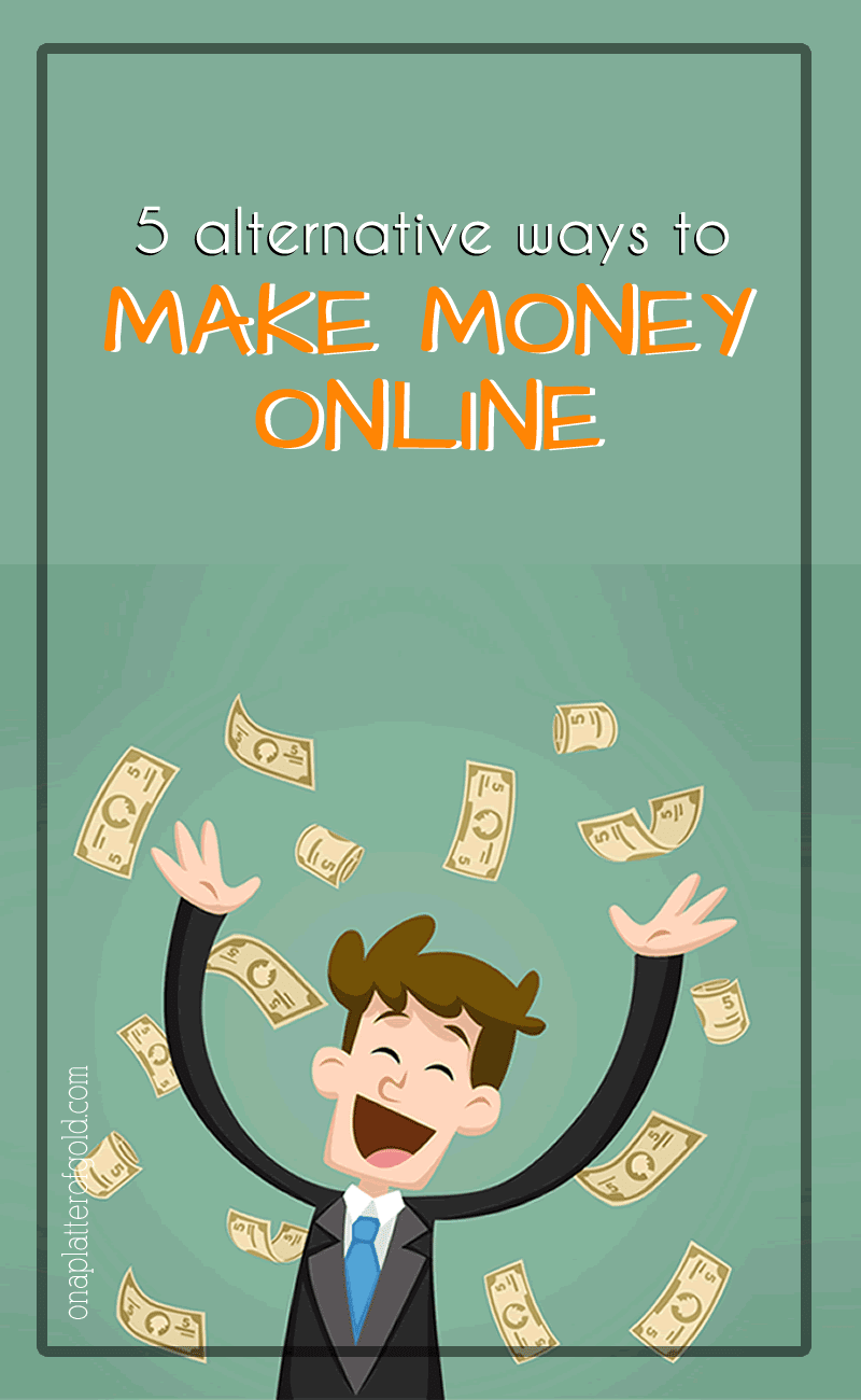 5 Alternative Ways Young People Can Still Make Money Online