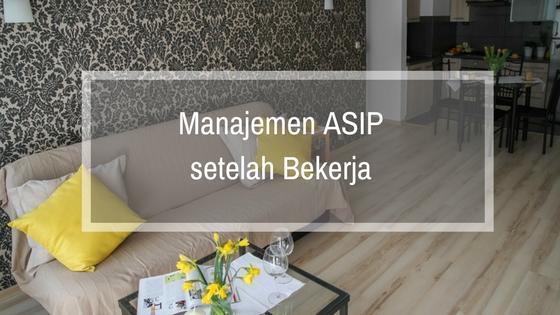 Manajemen ASIP Setelah Bekerja
