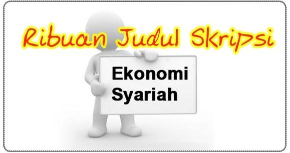 Ribuan Judul Skripsi Ekonomi Syariah Makalah Pedia