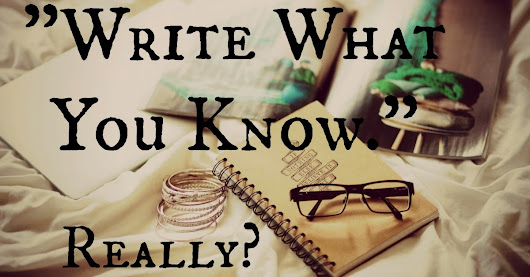 Write what you know. Really? - Lisa Hall-Wilson