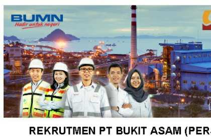 Lowongan Kerja (BUMN) Lulusan Sarjana (S1) PT. Bukit Asam (Persero) Tbk