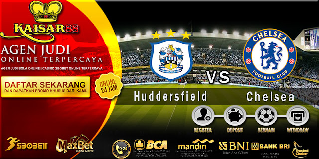 Prediksi Bola Jitu Huddersfield Town Vs Chelsea 11 Agustus 2018