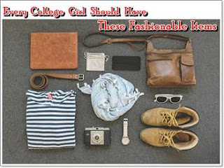 Every college girl should have these fashionable items