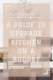 From Gloom to Glam - A Guide to Upgrade Kitchen on a Budget