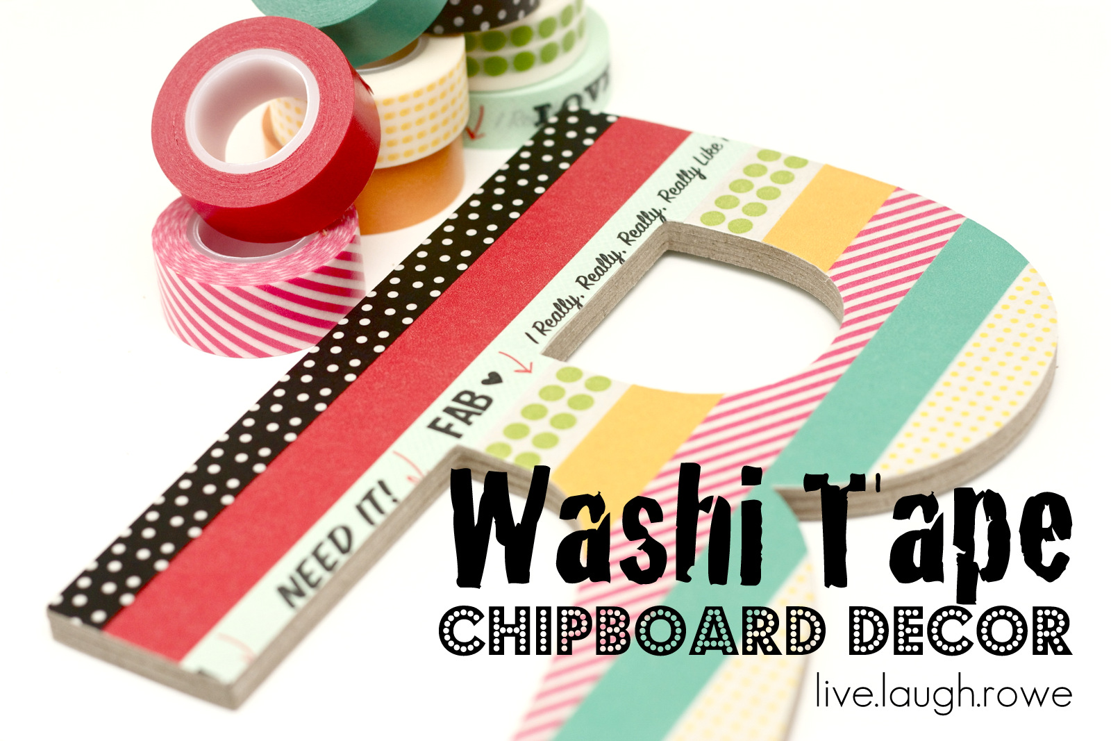 washi tape chipboard decor live laugh rowe. Black Bedroom Furniture Sets. Home Design Ideas