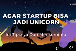 Agar Startup Bisa Jadi Unicorn, Ini Tips Dari Menkominfo
