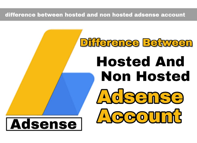 AdSense Hosted Vs Non-Hosted Account Me Difference Kya Hai
