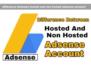 Difference Between Hosted And Non Hosted Adsense Account In Hindi