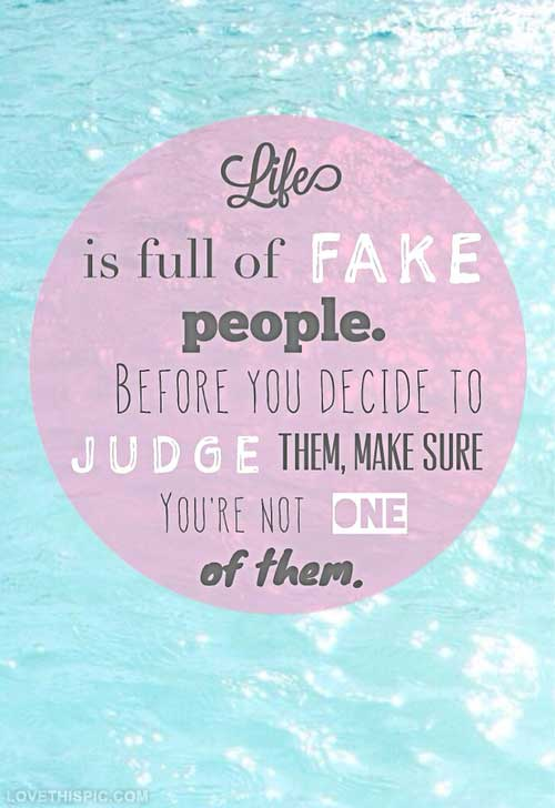 Life is full of fake people life quotes tumblr