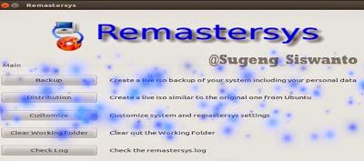 Tutorial dan Cara Remastering Berbagai Versi LINUX Ubuntu dengan Remastersys