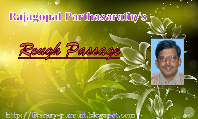 "Trace the growth and development of Parthasarathy as a poet in the light of ""Rough Passage"""