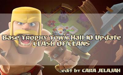 Susunan Pertahanan Terbaik untuk Base Trophy TH 10 Update Terbaru Clash Of Clans
