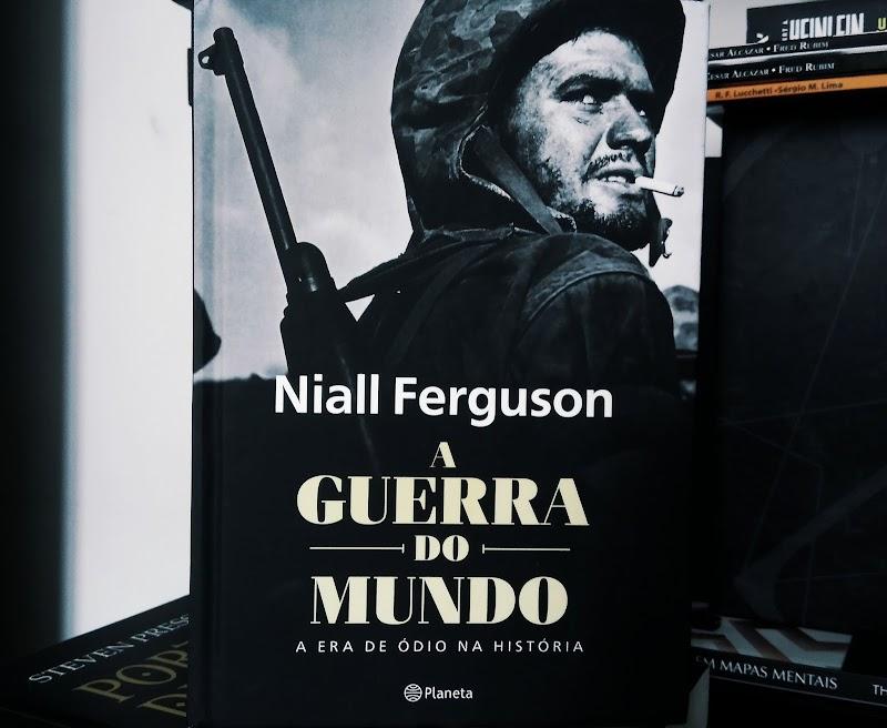[RESENHA #379] A GUERRA DO MUNDO - NIALL FERGUSON