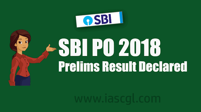 SBI PO Prelims Exam 2018 Result Declared - Check it Now