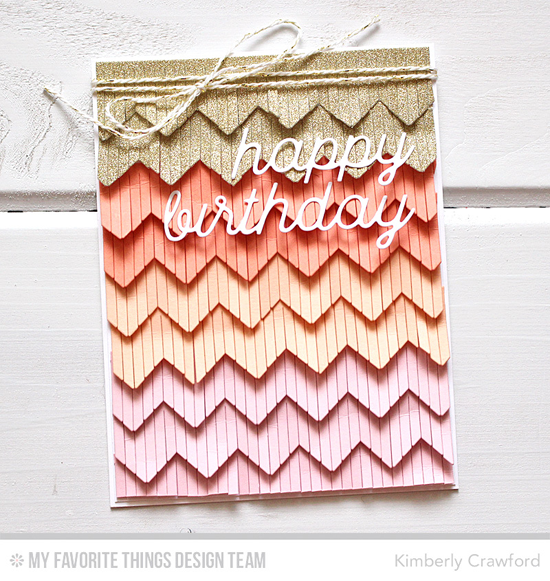 Handmade card from Kimberly Crawford featuring Chevron Fringe and Happy Birthday Die-namics #mftstamps