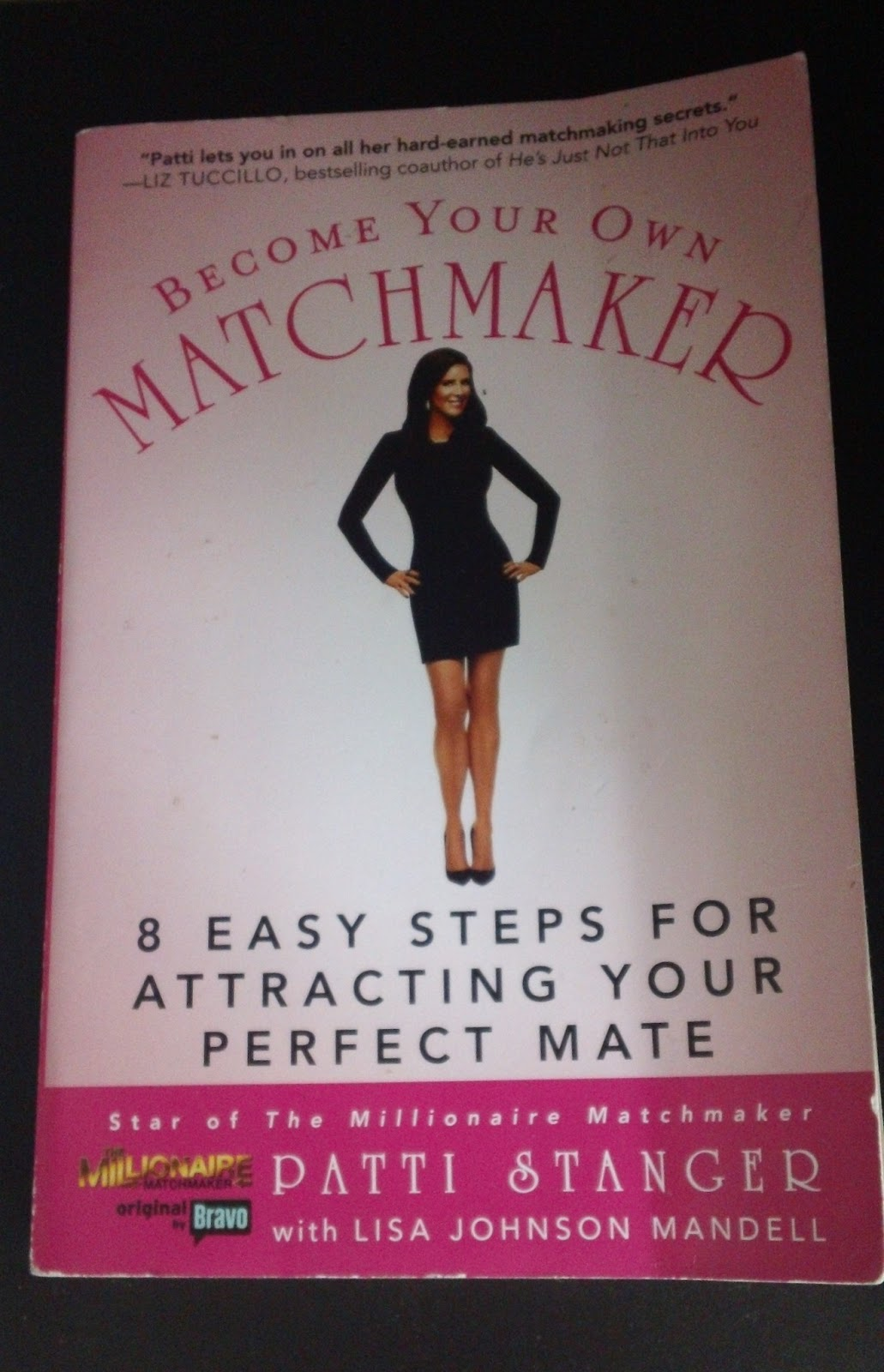 Become your own matchmaker, Patti Stanger, Patti Stanger Book, Millionaire Matchmaker, Dating Advice