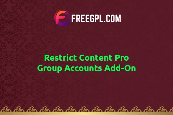Restrict Content Pro Group Accounts Add-On Nulled Download Free