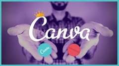 Canva 2019 Master Course | Use Canva to Grow your Business