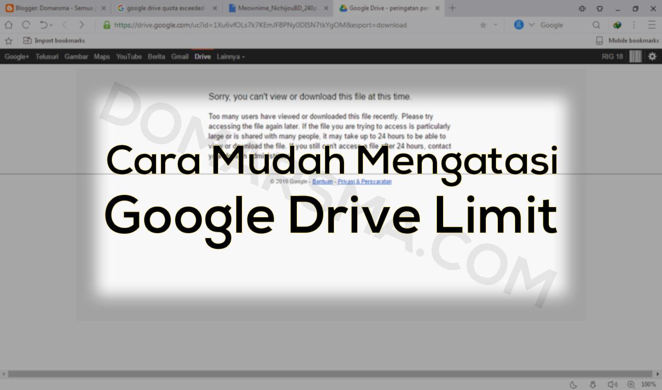 18+ Cara Atasi Google Drive Limit paling mudah