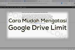 Cara Mengatasi Download Google Drive yang Limit atau Kuota Terlampaui