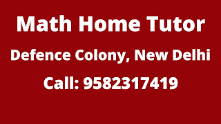 Best Maths Tutors for Home Tuition in Defense Colony, Delhi.Call:9582317419